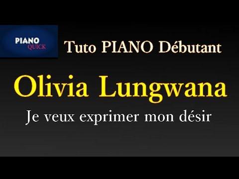 Je veux exprimer mon désir (comme un étendard tu es) Olivia Lungwana: Tutoriel complet PIANO QUICK