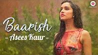 Baarish - Half Girlfriend - Arjun K - Shraddha K