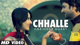 "Chhalle Toh Vee Jaayengi Full Video Song | Amrinder Bobby | ""New Punjabi Song 2013"""