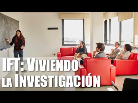 IFT: Viviendo la investigación