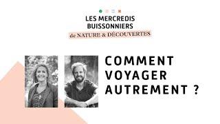 Les Mercredis Buissonniers - Episode 3 : Comment voyager autrement ?