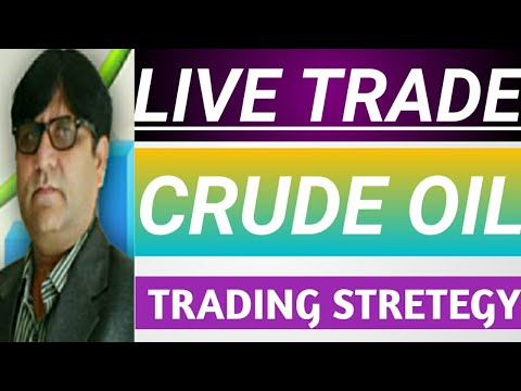 CRUDE OIL TRADING STRETGY, LIVE TRADE