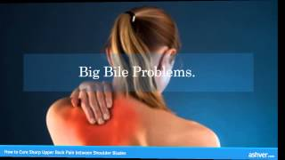 How to Cure Sharp Upper Back Pain between Shoulder Blades