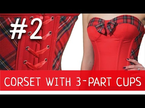 Corset with 3-part Quilted Cups #2 How to make a corset?