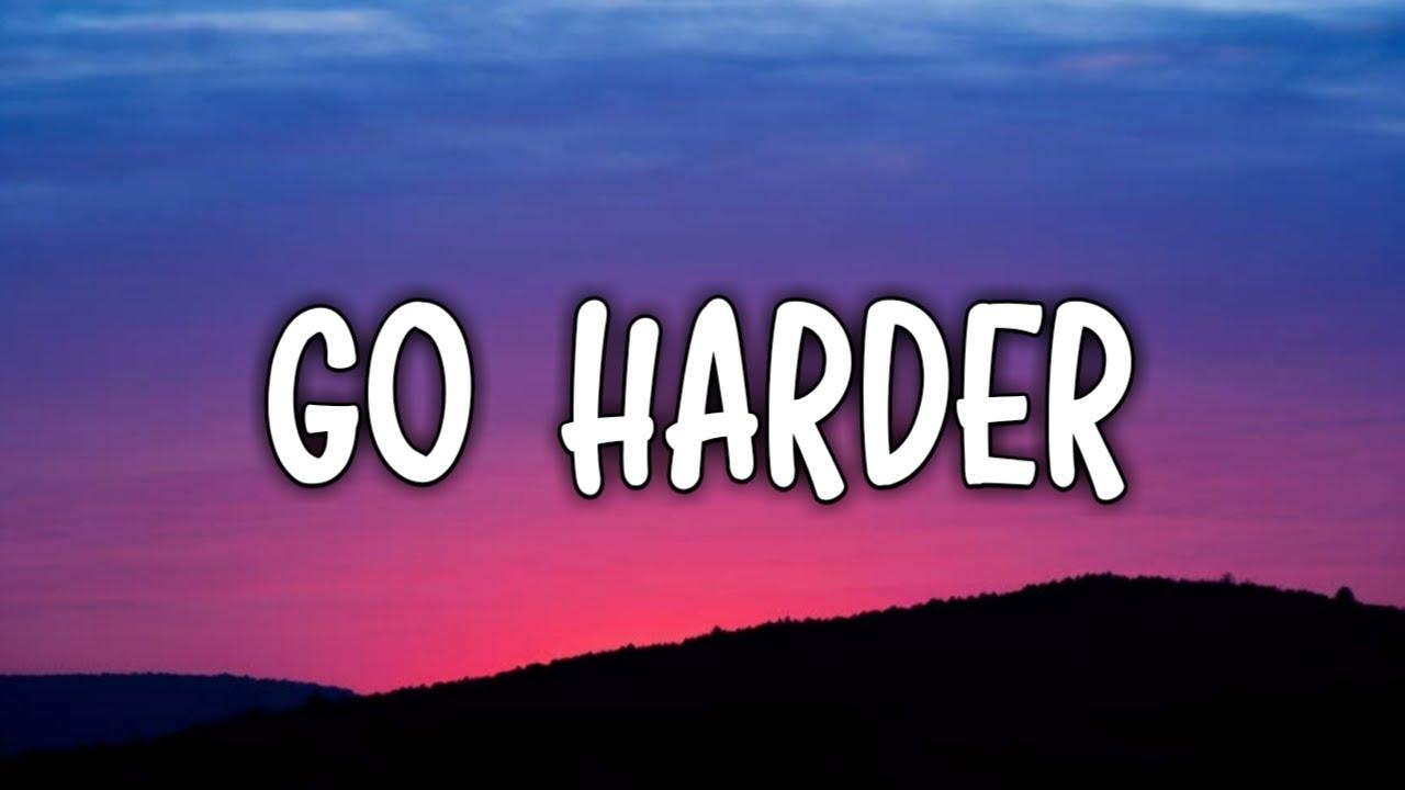 Download T9ine – Go Harder (Lyrics)