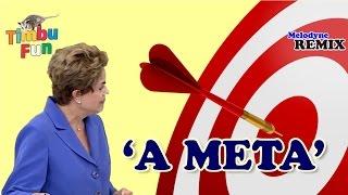 Dilma - A Meta (REMIX) - By Timbu Fun thumbnail