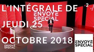 Envoyé spécial. L'intégrale de jeudi 25 octobre 2018 (France 2)