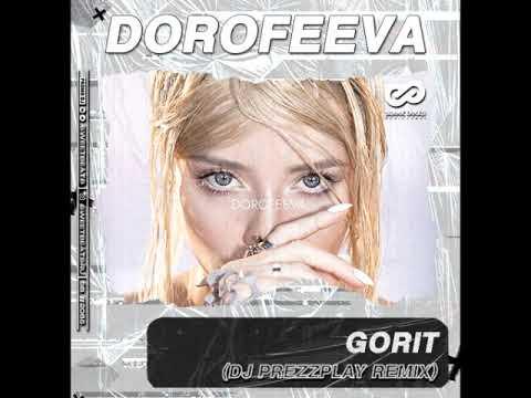 DOROFEEVA - Gorit (DJ Prezzplay Remix)