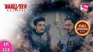 Baalveer Returns   Full Episode   Episode 323   28th July, 2021 Thumb