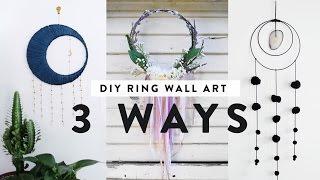 DIY RING WALL DECOR - THREE WAYS! ft. ANN LE