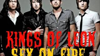 Sex On Fire - Kings Of Leon - Album: Only By The Night (2008)
