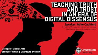 Teaching Truth and Trust in an Era of Digital Dissensus