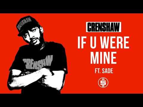 Nipsey Hussle - If U Were Mine Feat. Sade & James Fauntleroy