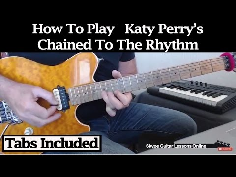 How To Play - Chained To The Rhythm - Katy Perry - Guitar Tutorial
