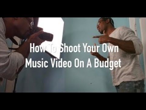 How To Film Your Own Music Video On A Budget