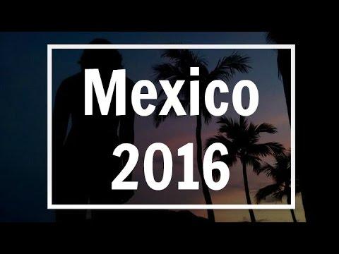 Mexico 2016 - Travel Film