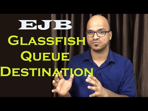 EJB Message Driven Bean Glassfish Creating Queue And Destination Part 2