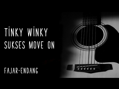 Tinky Winky - Sukses Move On (Cover By AFE)