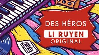 Li Ruyen - Des héros (Original song)