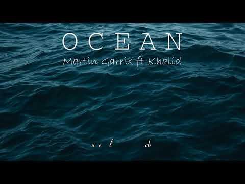 (Vietsub + Lyrics) OCEAN - Martin Garrix ft. Khalid