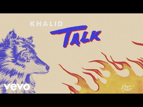 Khalid - Talk (Audio) Mp3