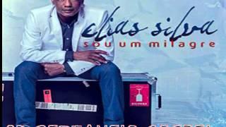 ELIAS SILVA  ( SOU UM MILAGRE )