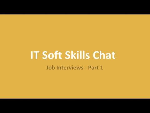 IT Soft Skills: Job Interviewing Part 1