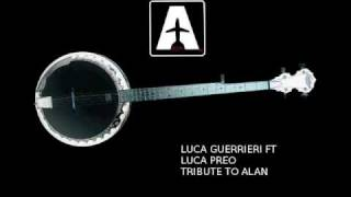 Luca Guerrieri ft Luca Preo Tribute to Alan