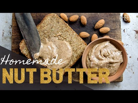 How To Make Your Own Nut Butter At Home
