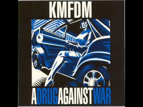 KMFDM - A DRUG AGAINST WAR (1993) - A DRUG AGAINST WAR (OVERDOSE MIX)