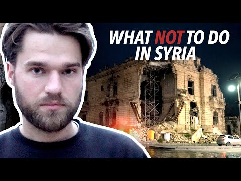 11 Things NOT to do in SYRIA (Extreme Travel Syria)