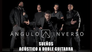 Ángulo Inverso - Sueños versión acústica a doble guitarra. Exclusiva para WakyTV YouTube Videos