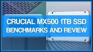 Crucial MX500 1TB SSD - Review
