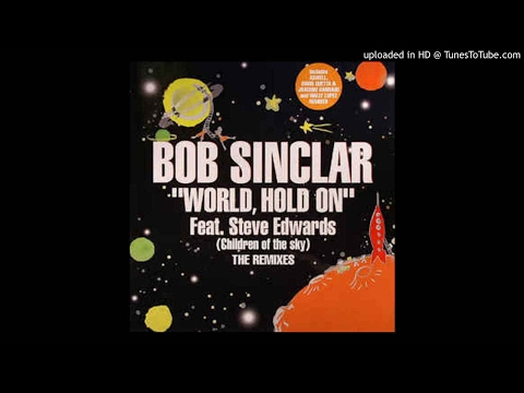 Bob Sinclar feat. Steve Edwards - World Hold On (David Guetta & Joachim Garraud Remix) HQ