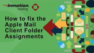 How to fix the Apple Mail Client Folder Assignments
