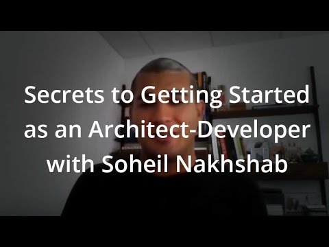 Secrets to Getting Started as an Architect-Developer with Soheil Nakhshab
