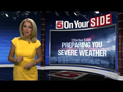 5 On Your Side: Preparing you for Severe Weather