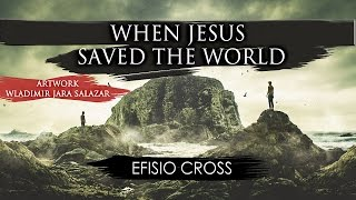 """When Jesus Saved The World"" 