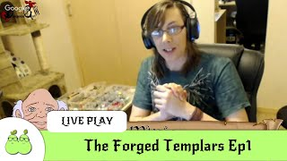 The Forged Templars Ep1: The Princes Men