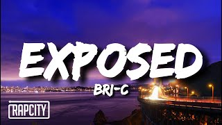 Bri-C - Exposed (Lyrics)