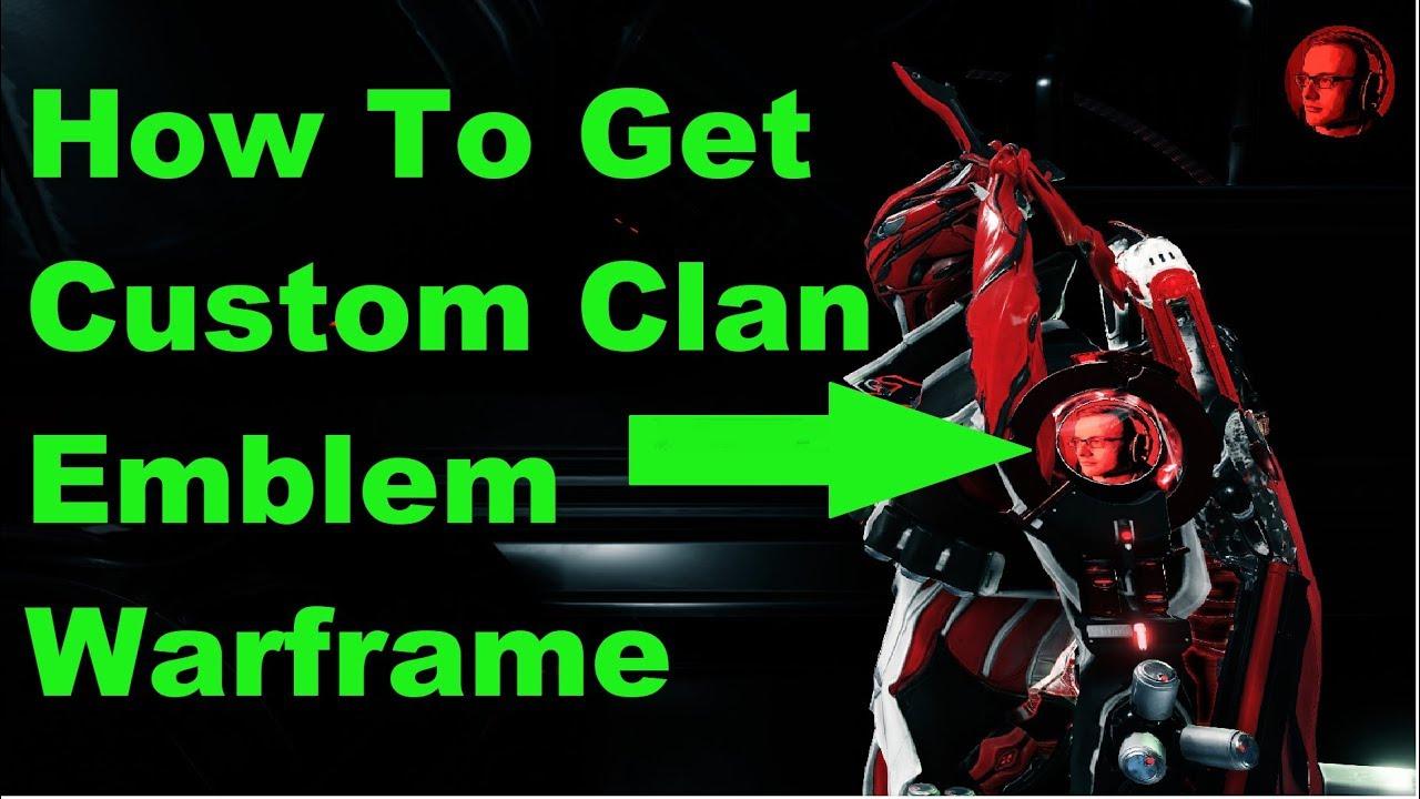 How To Get Custom Clan Emblem Warframe Youtube
