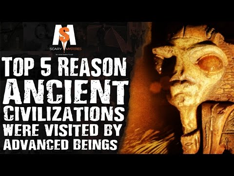 Top 5 Reasons ANCIENT CIVILIZATIONS were visited by ADVANCED