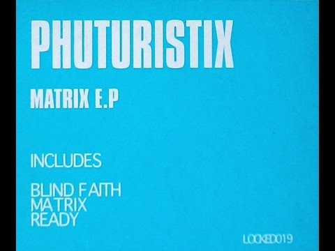 PHUTURISTIX - MATRIX EP (3 Clips)