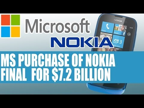 Microsoft Finalize Deal To Buy Nokia - Over $7.2 Billion & Part of Microsoft's Devices Plan