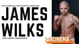 Interview:James Wilks -The Game Changers