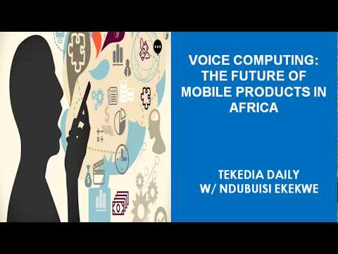 Voice Computing: The Future of Mobile Products in Africa