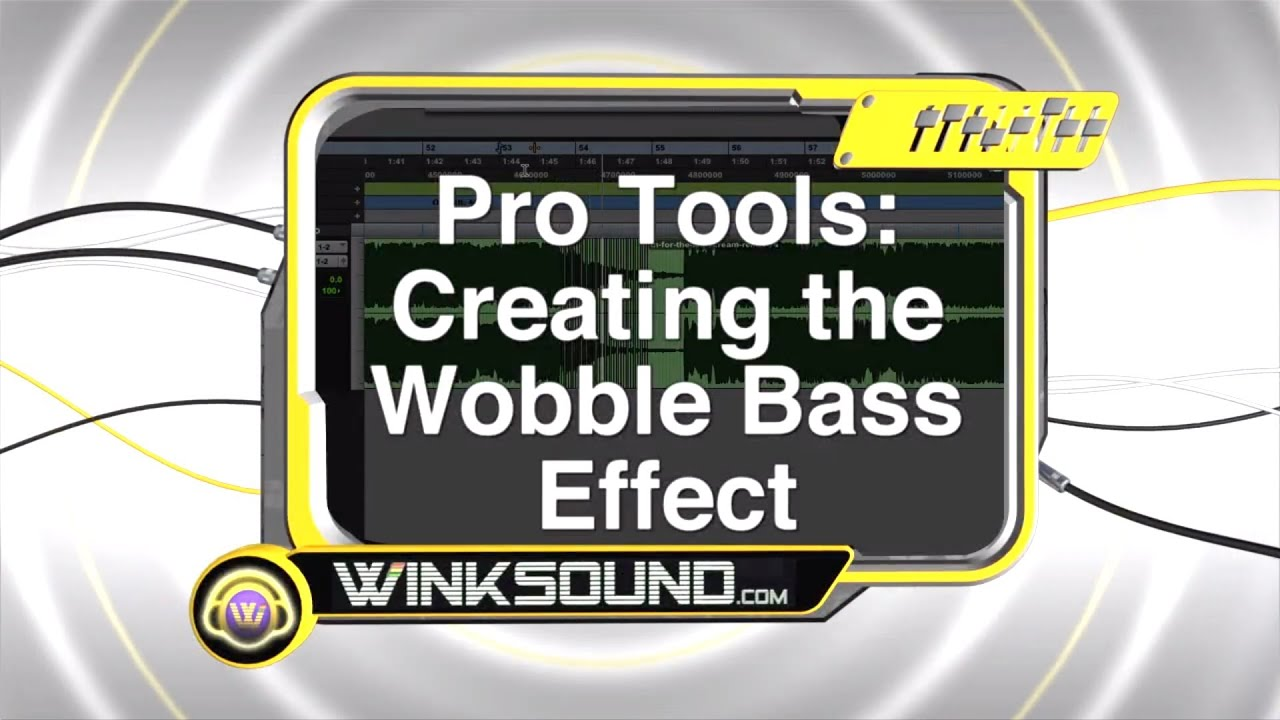 Pro Tools: Creating the Wobble Bass Effect   WinkSound