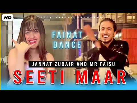 SEETI MAAR - JANNAT ZUBAIR AND MR FAISU NEW SONG DANCE DUET REEL  | FAINAT ❤️ #S
