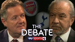 Piers Morgan vs Alan Sugar | Arsenal vs Tottenham | The Debate Special