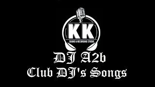 DJ A2b All Club DJ's  Songs